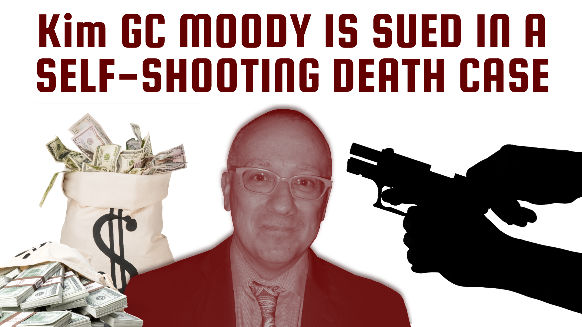 Kim GC Moody IS SUED IN A SELF-SHOOTING DEATH CASE